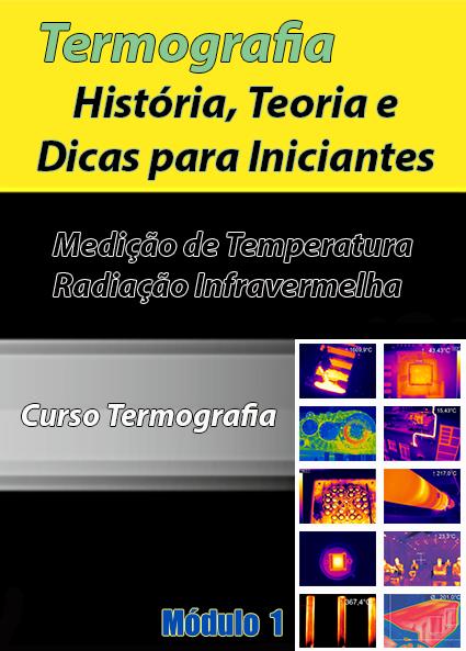 Análise de Laudo de Inspeção Termográfica tem no Livro Termografia História, Teoria e Dicas para iniciantes - Medição de Temperatura Radiação Infravermelha